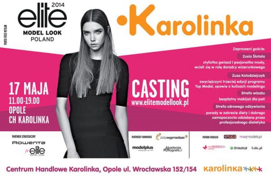 Casting Elite Model Look w opolskiej Karolince