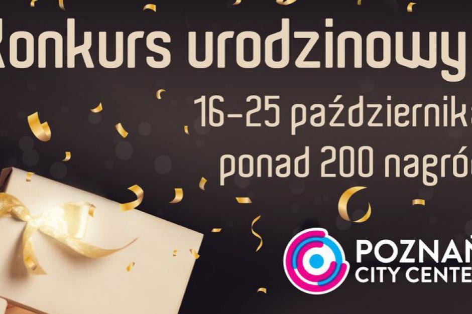 Urodzinowe atrakcje w Poznań City Center