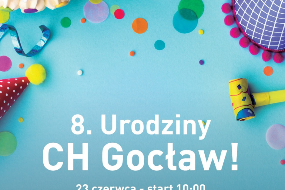 CH Gocław zaprasza na urodziny