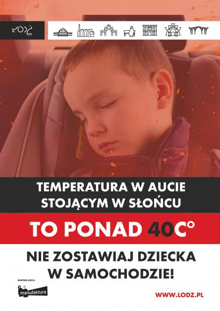 """Kampanię społeczną """"Nie zostawiaj dziecka/pupila w samochodzie"""" prowadzi Urząd Miasta Łodzi od lipca tego roku."""