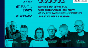 4 Design Days: Co przyniesie nowa normalność? Zapytamy architektów, projektantów i inwestorów